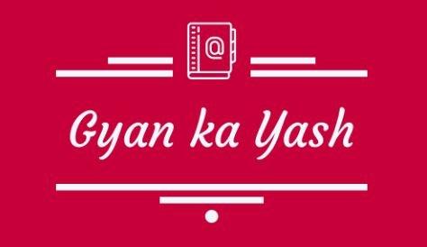 Gyan Ka Yash