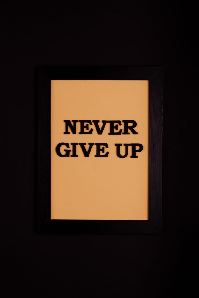 Do not give up in any situation